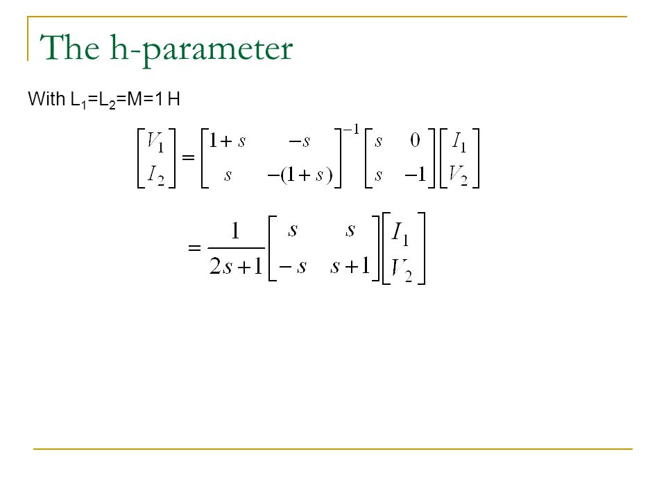 The h-parameter With L1=L2=M=1 H