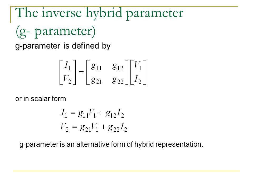 The inverse hybrid parameter (g- parameter)