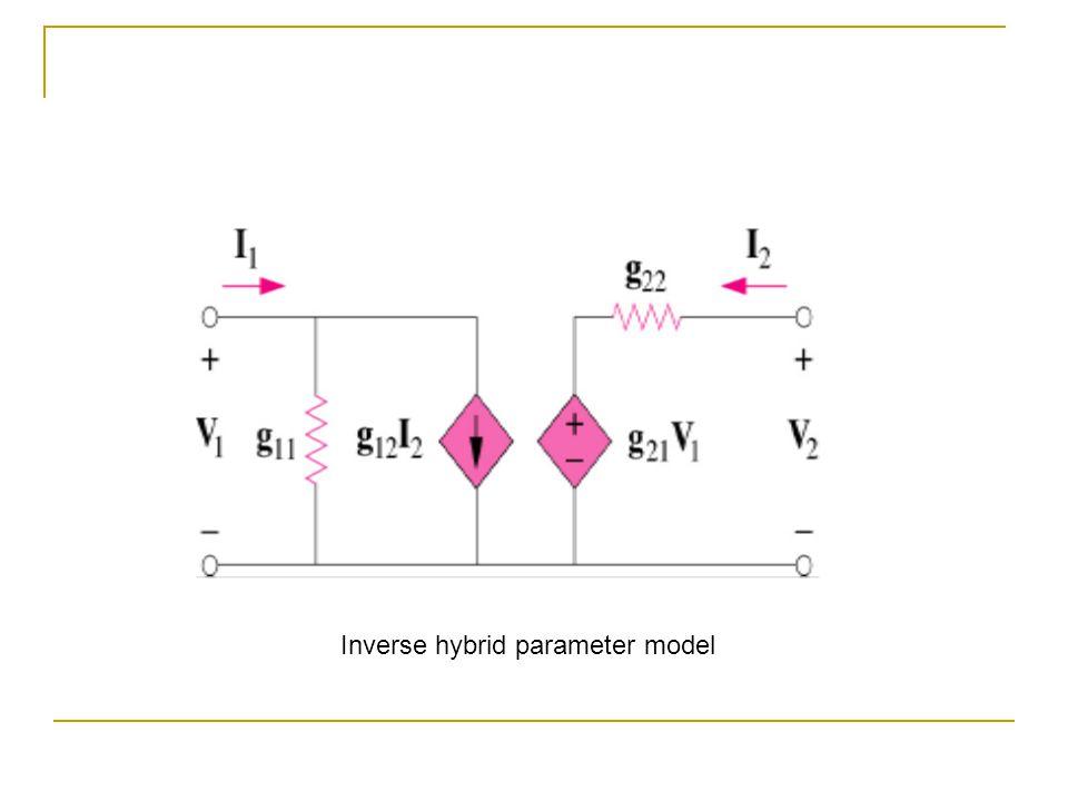 Inverse hybrid parameter model