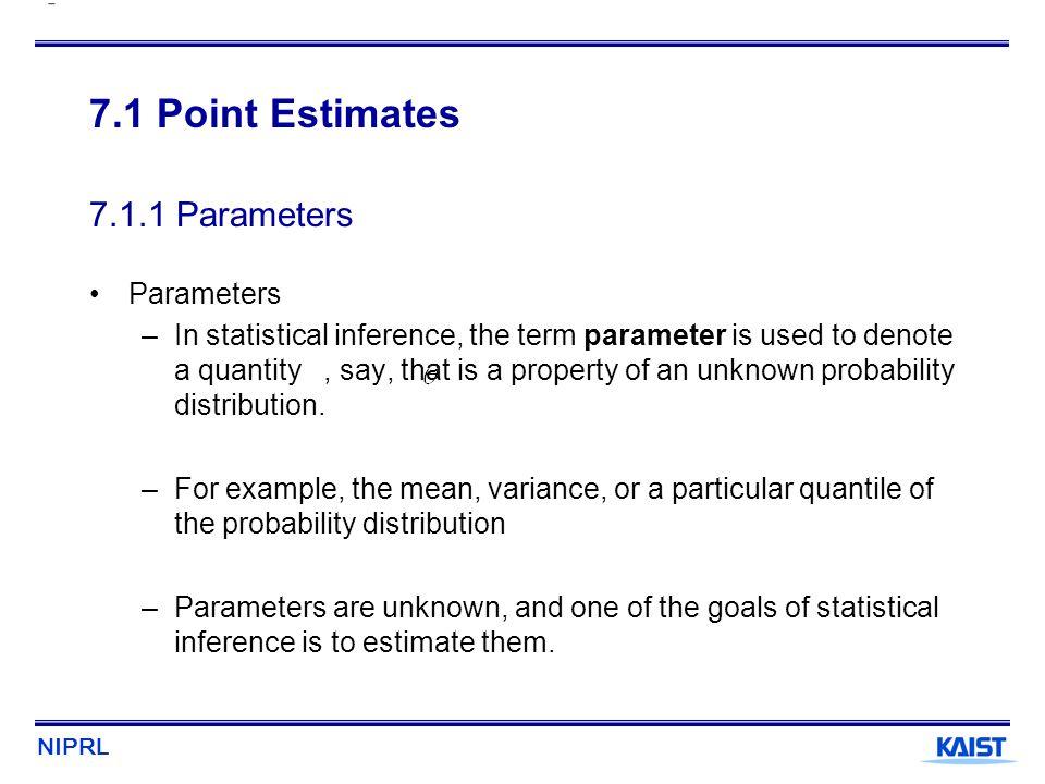 7.1 Point Estimates 7.1.1 Parameters