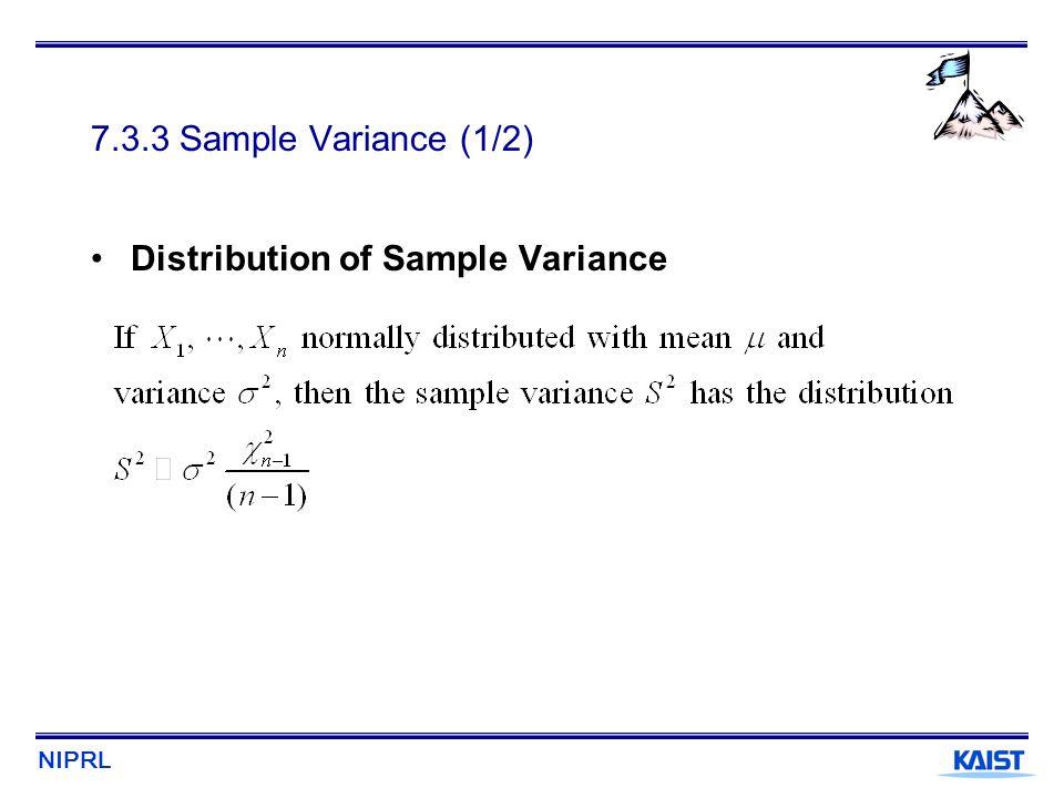7.3.3 Sample Variance (1/2) Distribution of Sample Variance