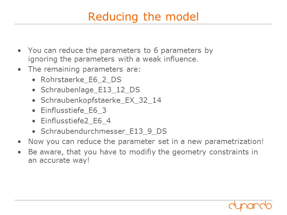 Reducing the model You can reduce the parameters to 6 parameters by ignoring the parameters with a weak influence.