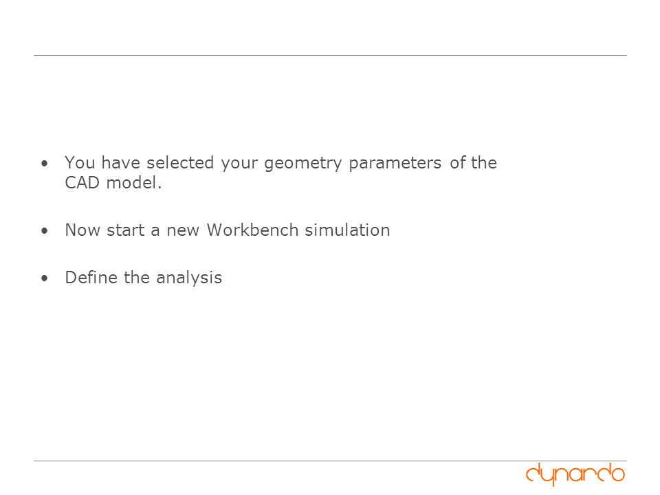 You have selected your geometry parameters of the CAD model.