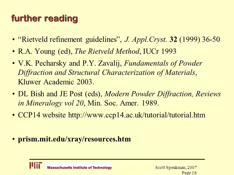 further reading Rietveld refinement guidelines , J. Appl.Cryst. 32 (1999) 36-50. R.A. Young (ed), The Rietveld Method, IUCr 1993.