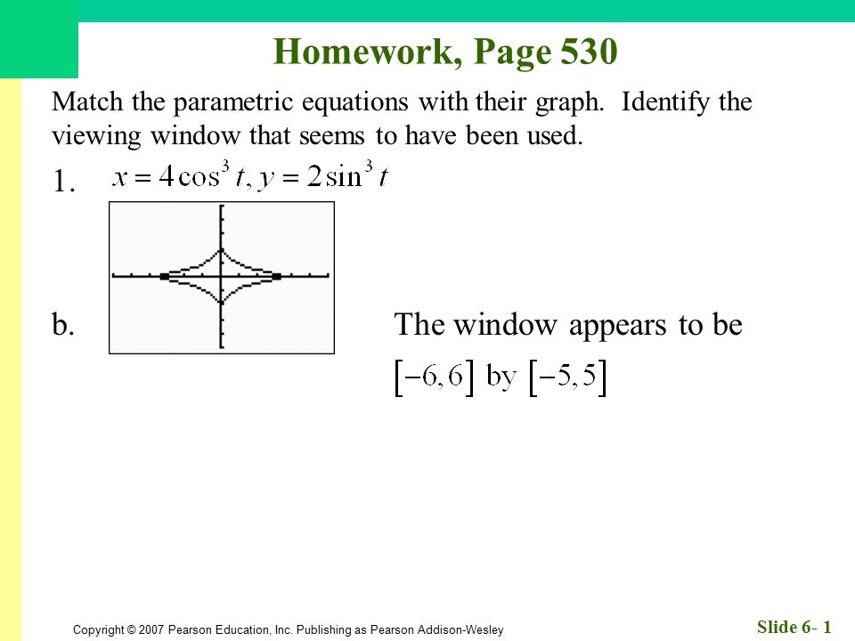 Homework, Page 530 1. b. The window appears to be