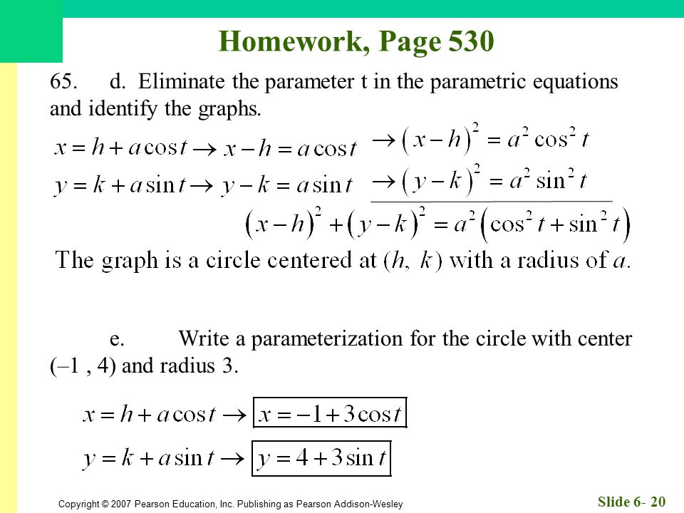 Homework, Page 530 65. d. Eliminate the parameter t in the parametric equations and identify the graphs.