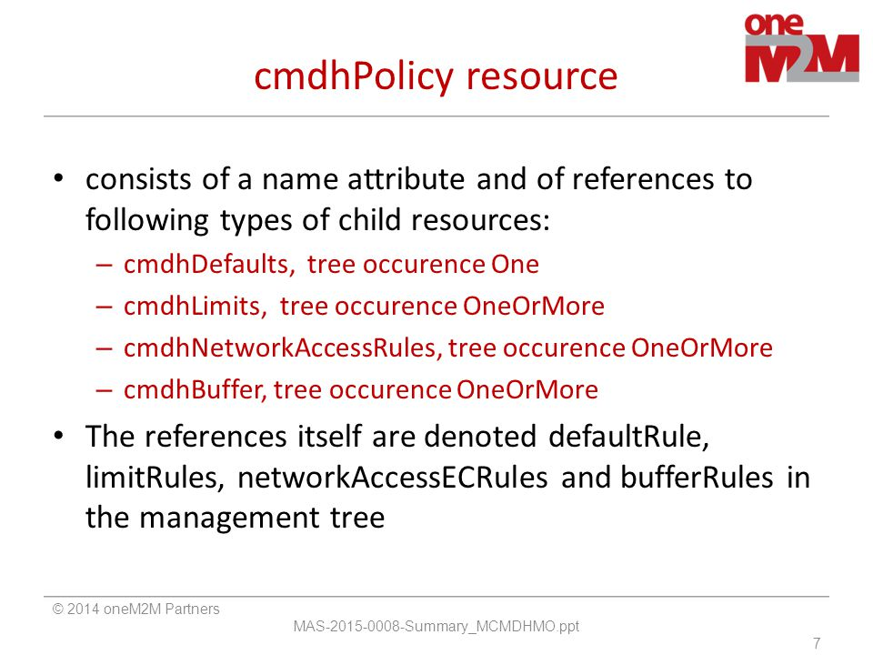cmdhPolicy resource consists of a name attribute and of references to following types of child resources: