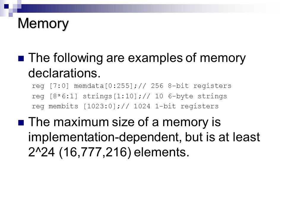 Memory The following are examples of memory declarations.