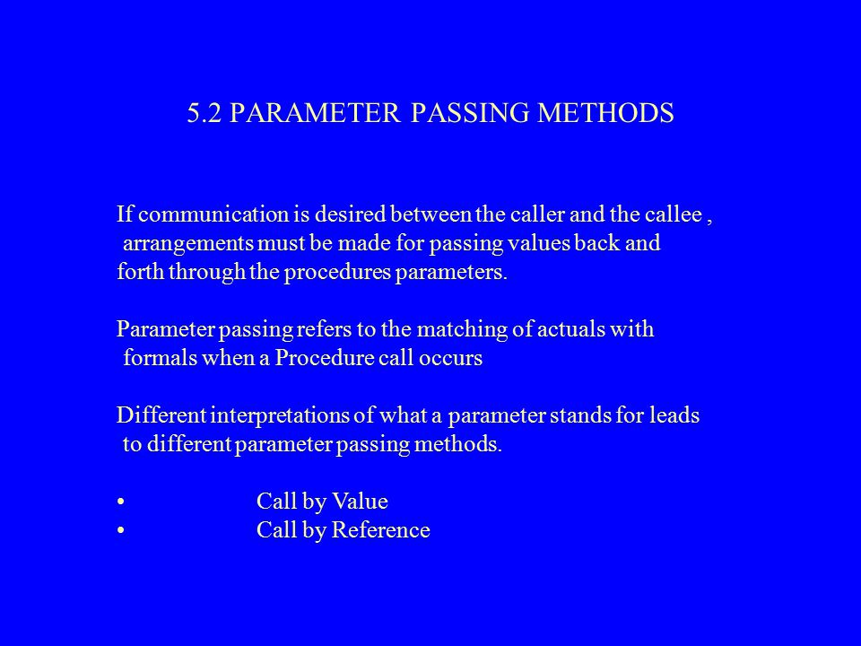 5.2 PARAMETER PASSING METHODS