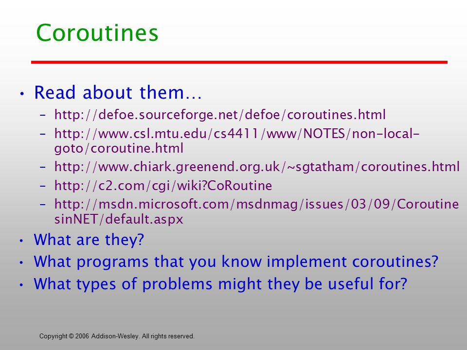 Coroutines Read about them… What are they