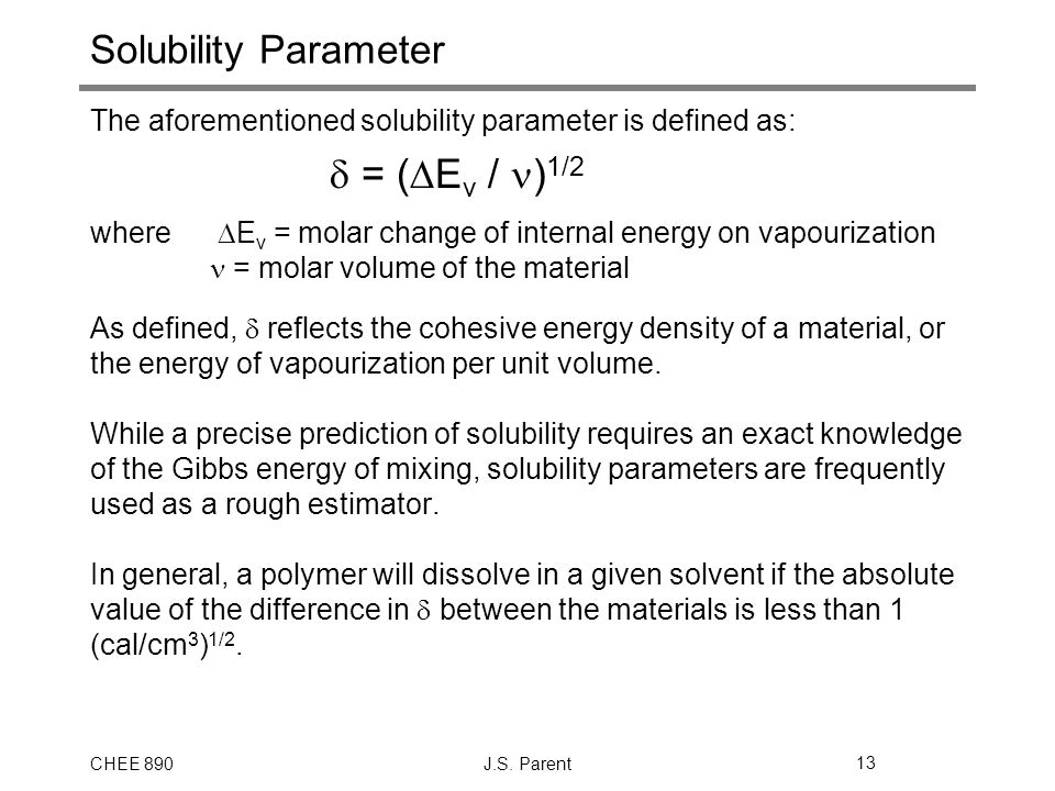 Solubility Parameter The aforementioned solubility parameter is defined as: d = (DEv / n)1/2.