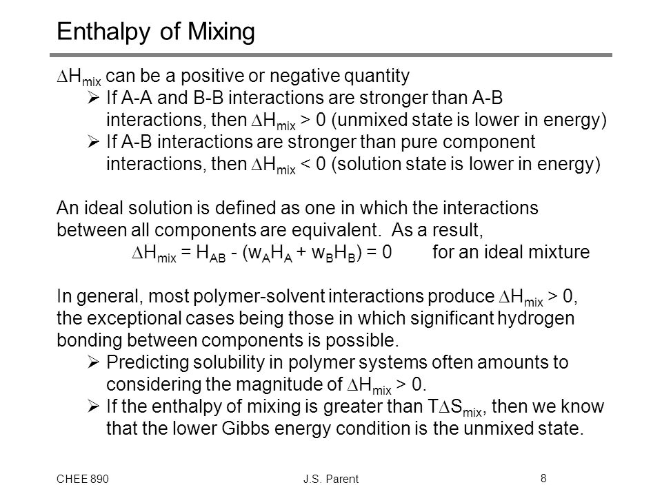 Enthalpy of Mixing DHmix can be a positive or negative quantity