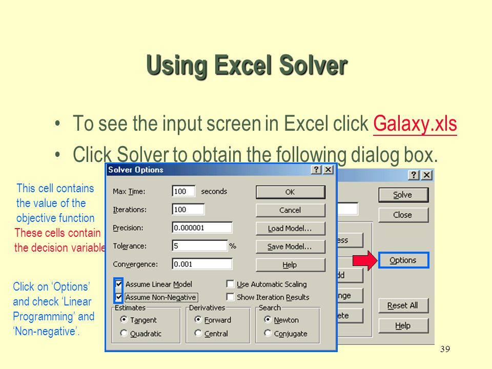 Using Excel Solver To see the input screen in Excel click Galaxy.xls