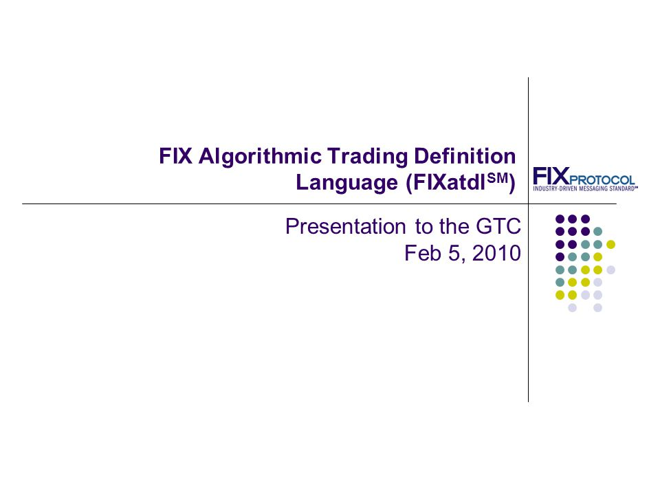 FIX Algorithmic Trading Definition Language (FIXatdlSM)