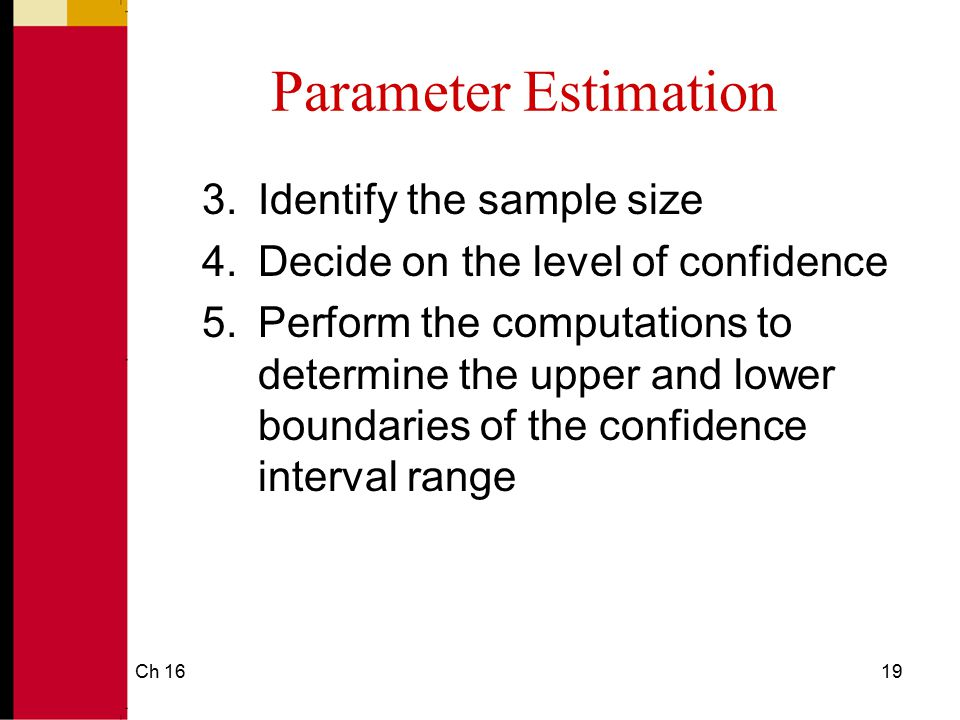Parameter Estimation Identify the sample size