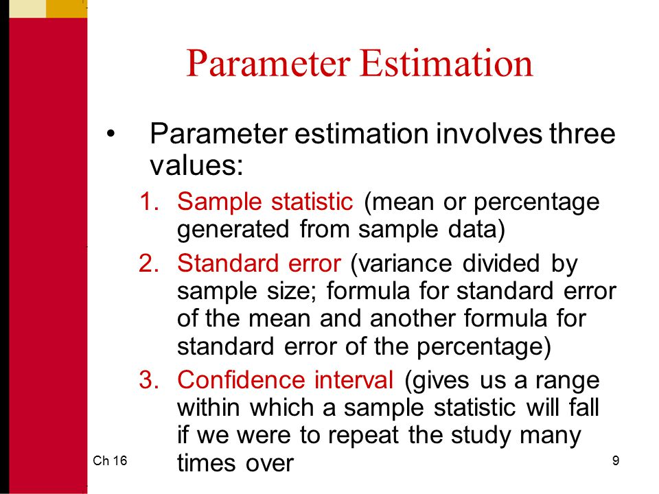 Parameter Estimation Parameter estimation involves three values: