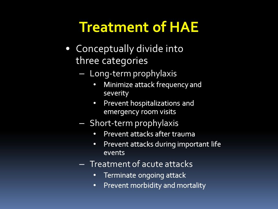 Treatment of HAE Conceptually divide into three categories