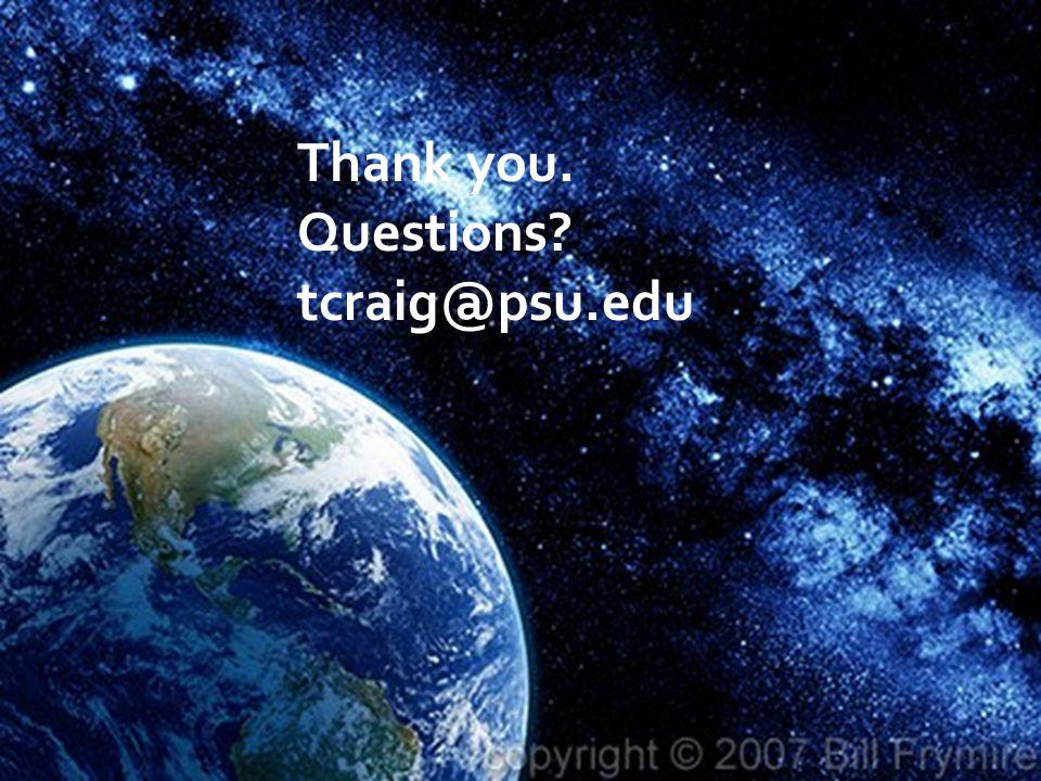 Thank you. Questions tcraig@psu.edu