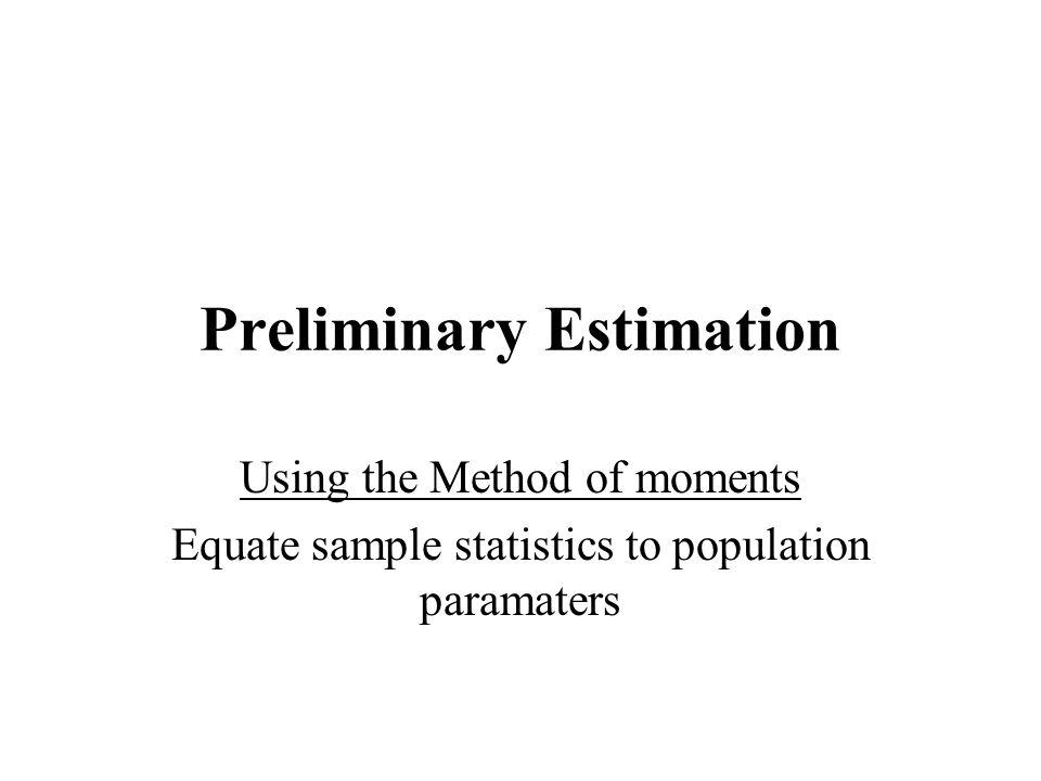 Preliminary Estimation