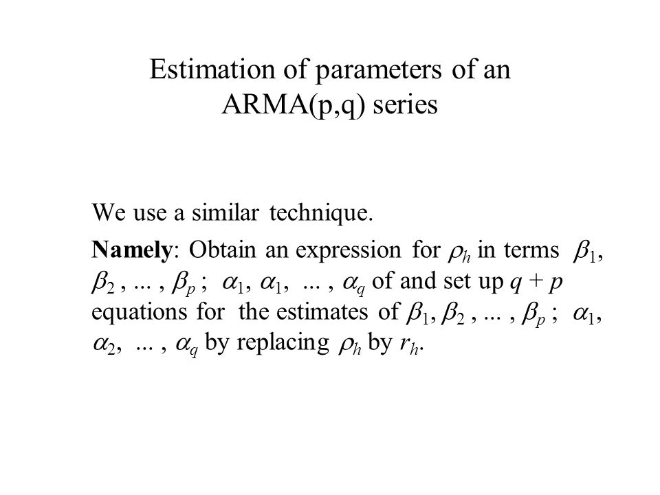 Estimation of parameters of an ARMA(p,q) series