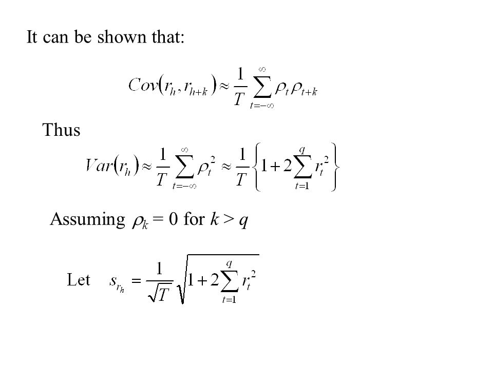 It can be shown that: Thus Assuming rk = 0 for k > q