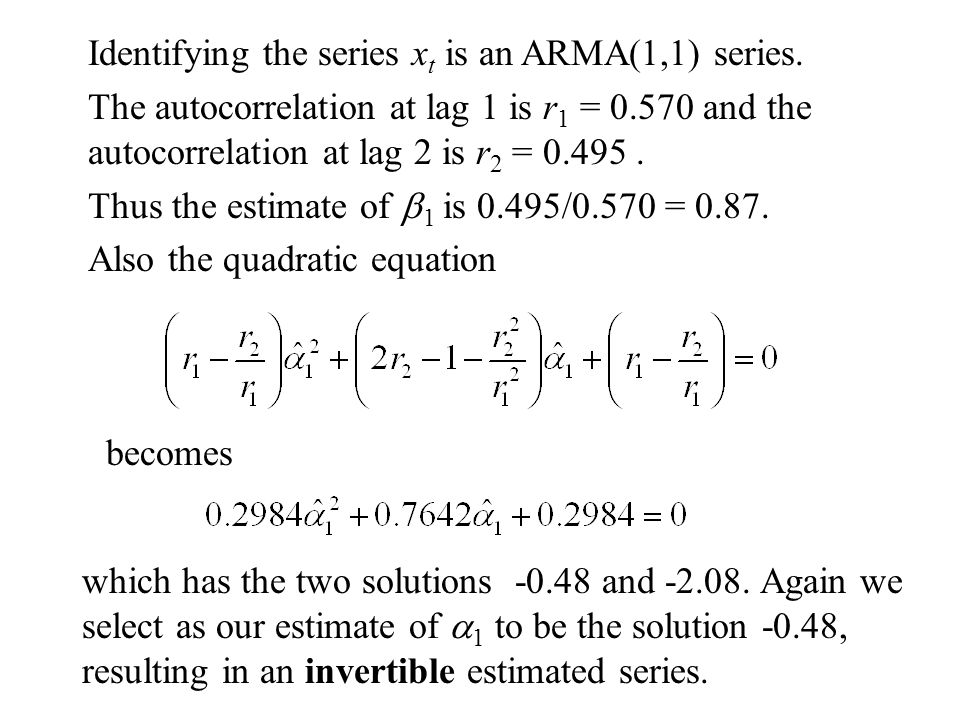 Identifying the series xt is an ARMA(1,1) series.