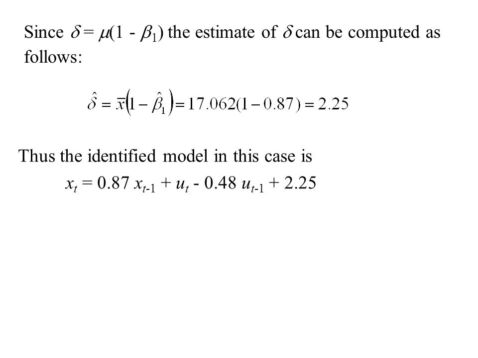 Since d = m(1 - b1) the estimate of d can be computed as follows: