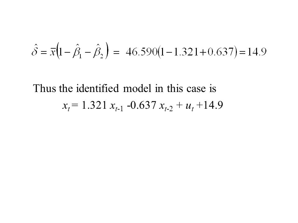 Thus the identified model in this case is