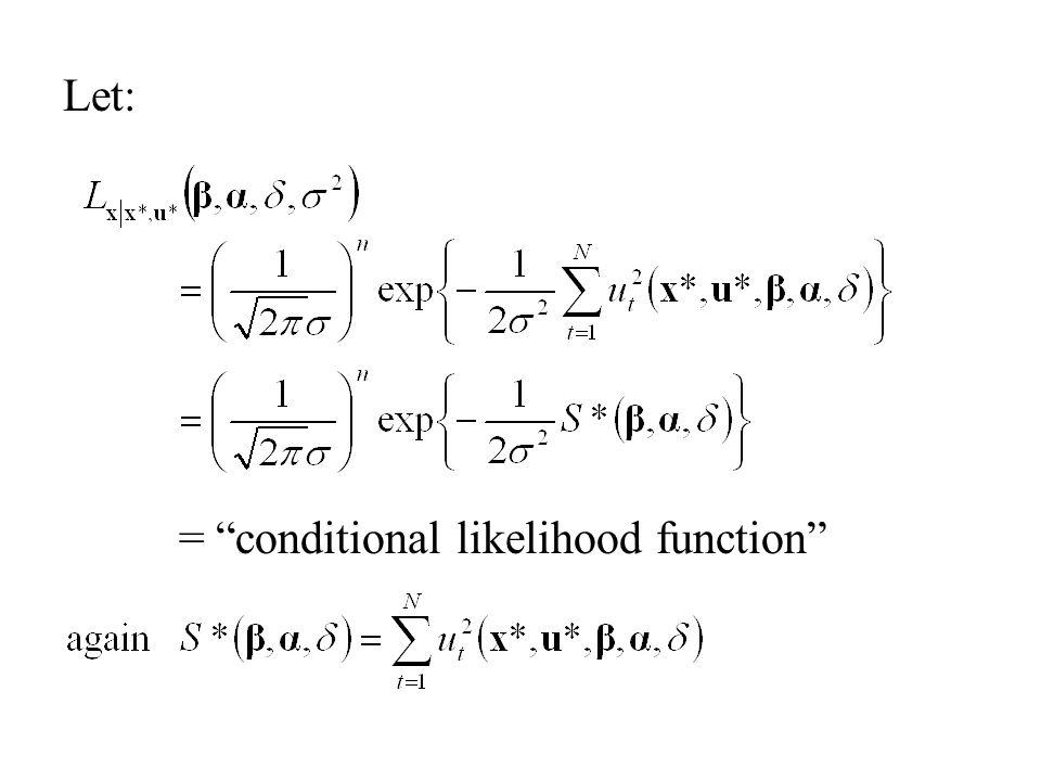 Let: = conditional likelihood function