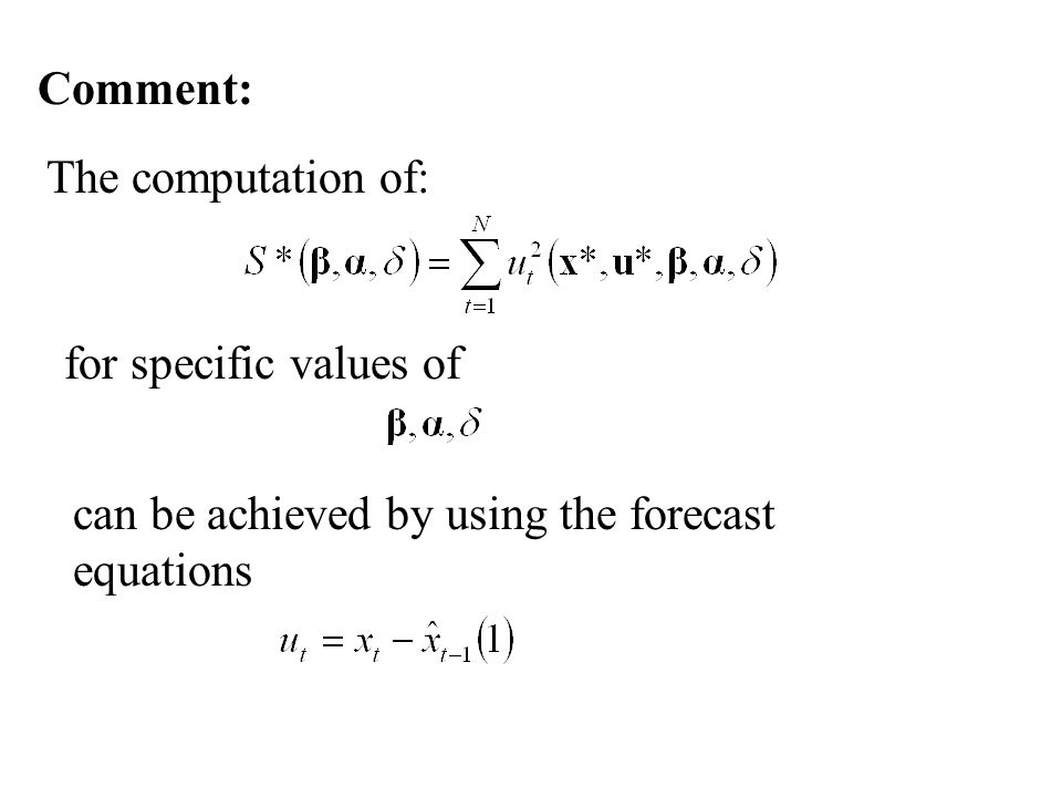 Comment: The computation of: for specific values of can be achieved by using the forecast equations