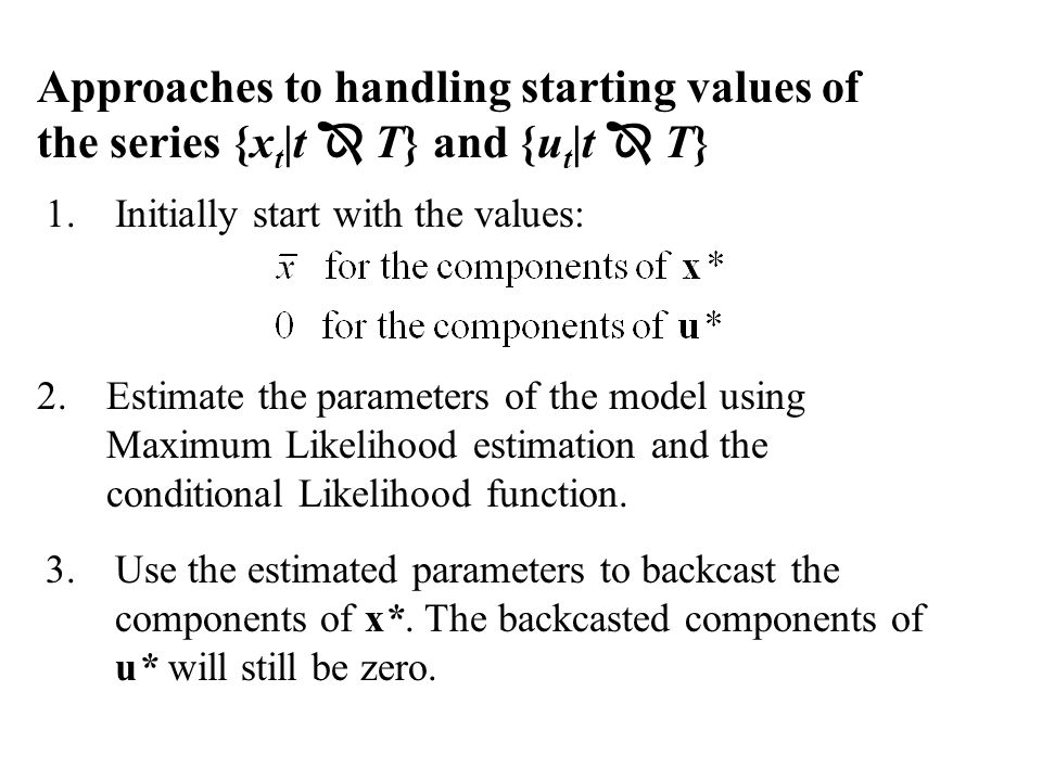 Approaches to handling starting values of the series {xt|t  T} and {ut|t  T}