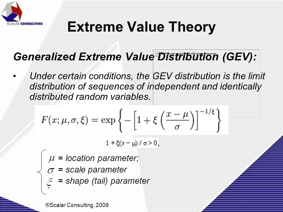 Extreme Value Theory Generalized Extreme Value Distribution (GEV):