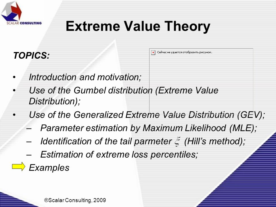 Extreme Value Theory TOPICS: Introduction and motivation;