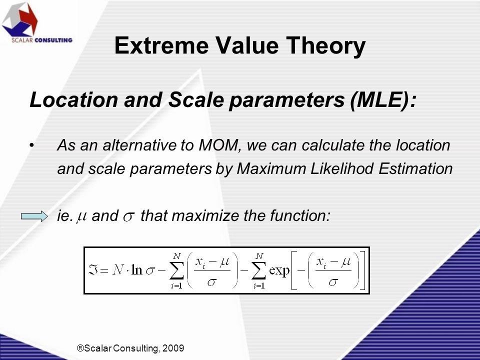 Extreme Value Theory Location and Scale parameters (MLE):