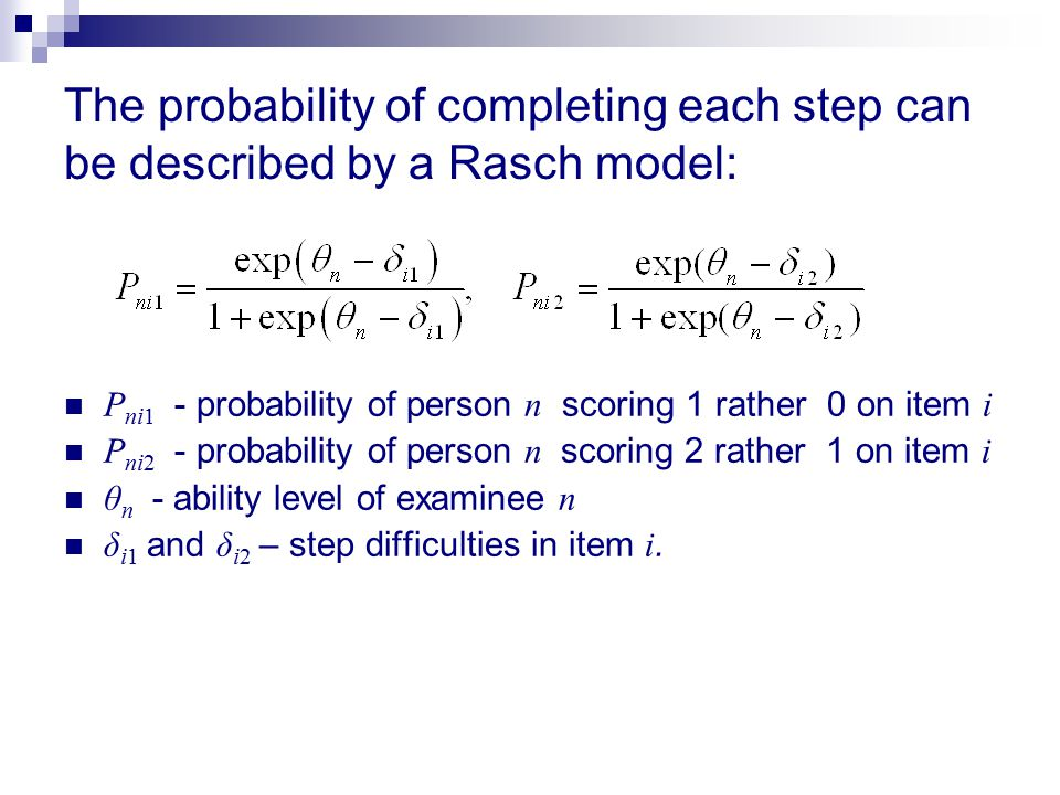 The probability of completing each step can be described by a Rasch model:
