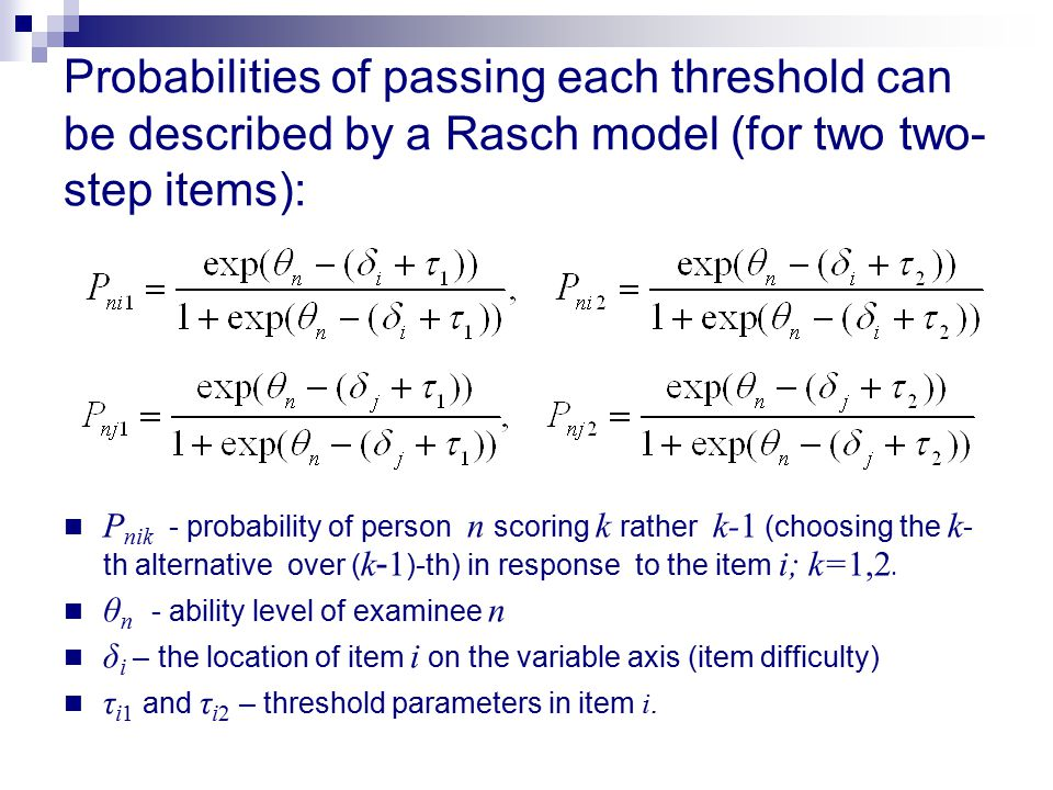 Probabilities of passing each threshold can be described by a Rasch model (for two two-step items):
