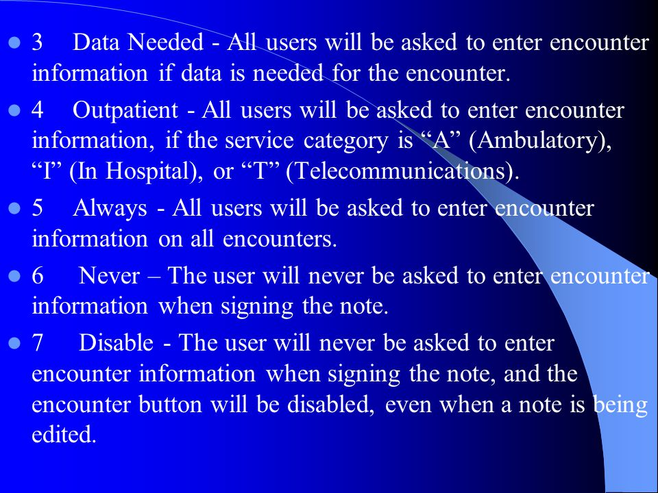 3 Data Needed - All users will be asked to enter encounter information if data is needed for the encounter.