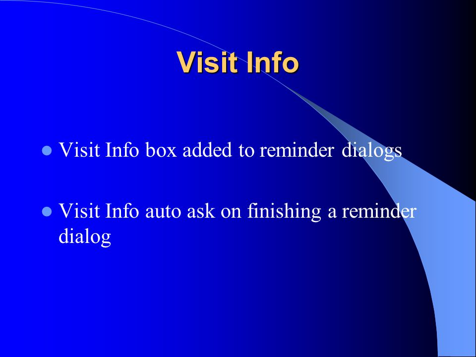 Visit Info Visit Info box added to reminder dialogs