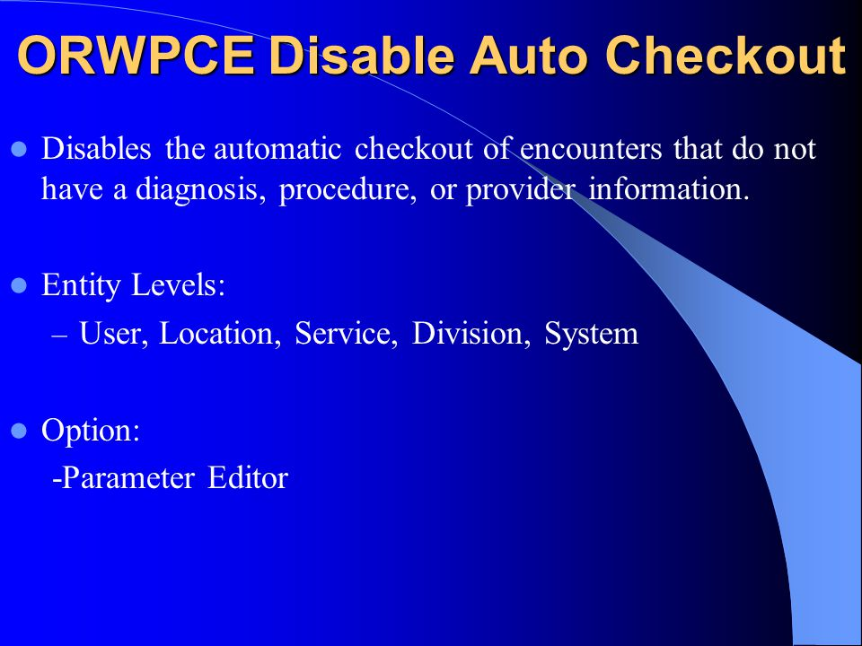ORWPCE Disable Auto Checkout