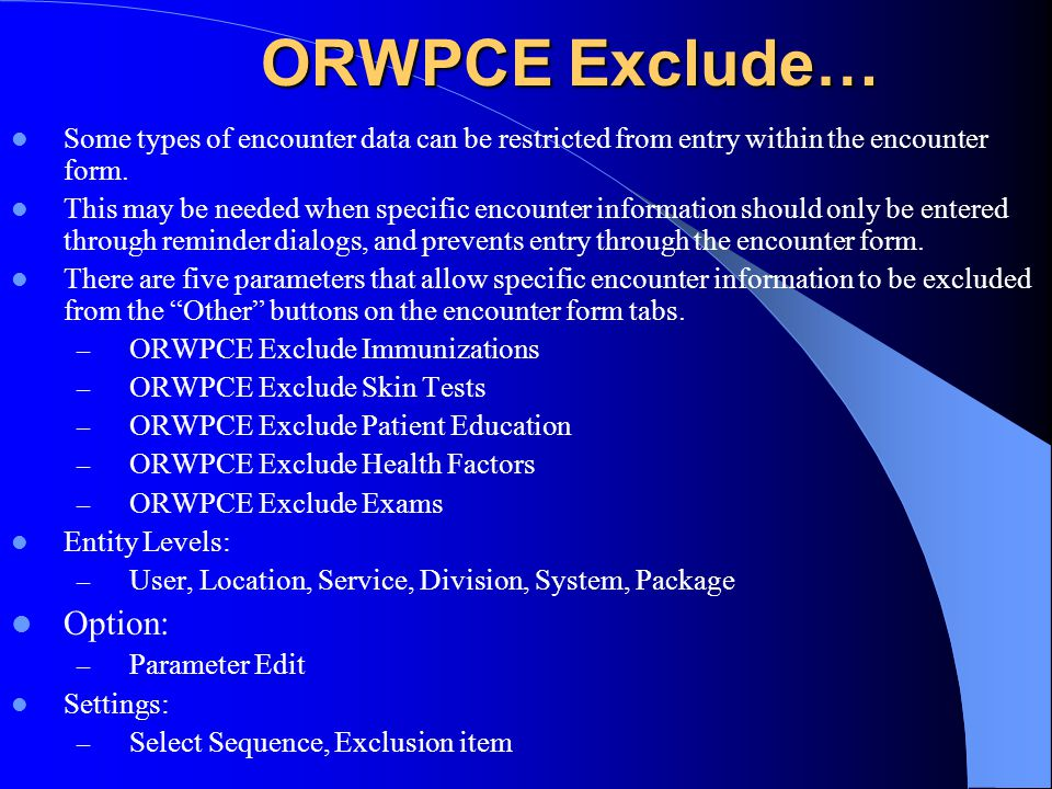 ORWPCE Exclude… Option: