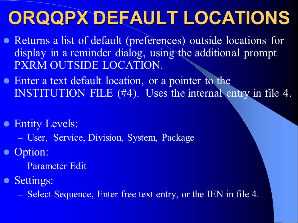 ORQQPX DEFAULT LOCATIONS