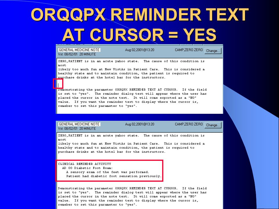 ORQQPX REMINDER TEXT AT CURSOR = YES