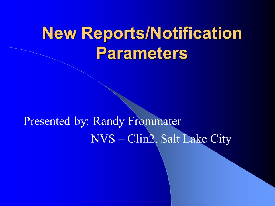 New Reports/Notification Parameters
