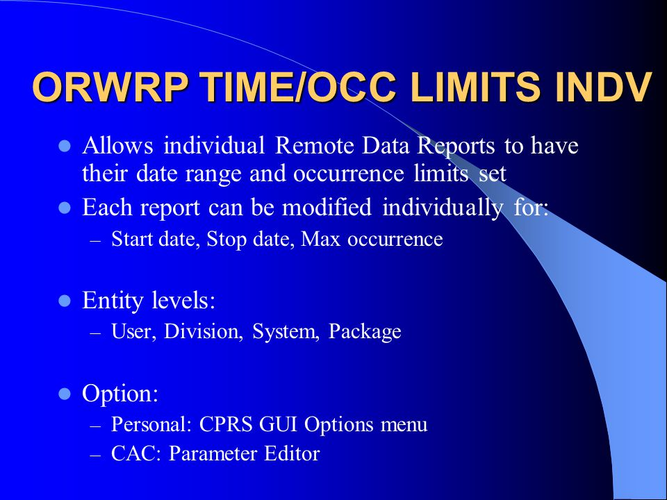 ORWRP TIME/OCC LIMITS INDV