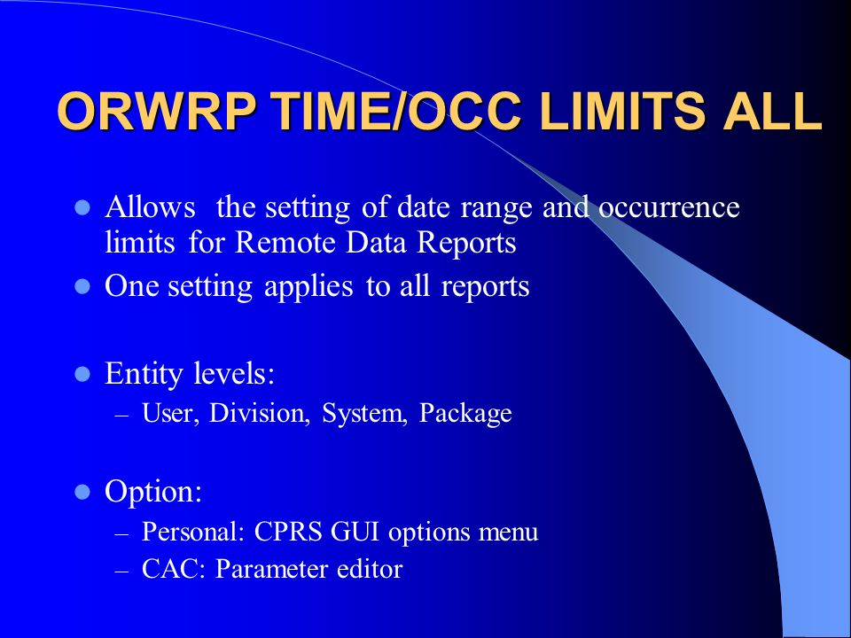 ORWRP TIME/OCC LIMITS ALL