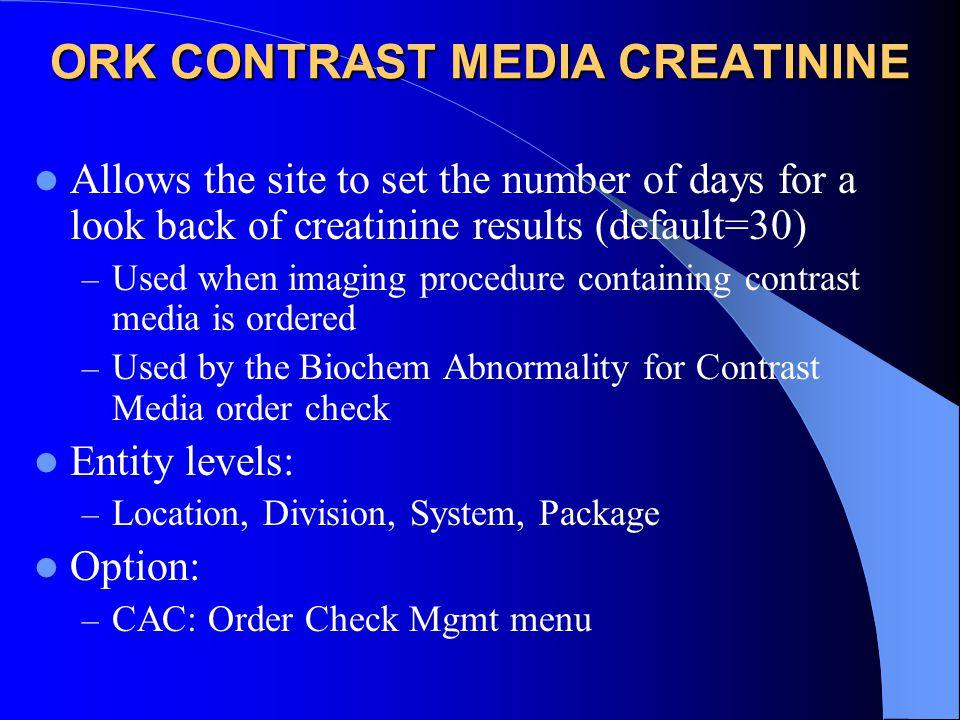 ORK CONTRAST MEDIA CREATININE