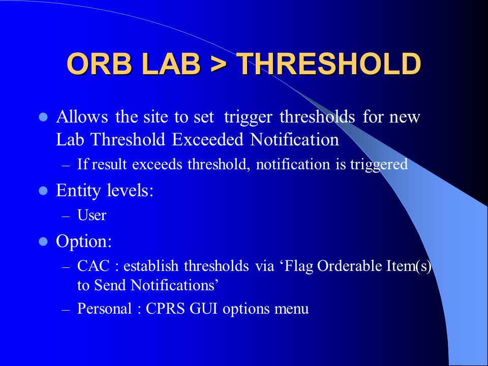 ORB LAB > THRESHOLD Allows the site to set trigger thresholds for new Lab Threshold Exceeded Notification.