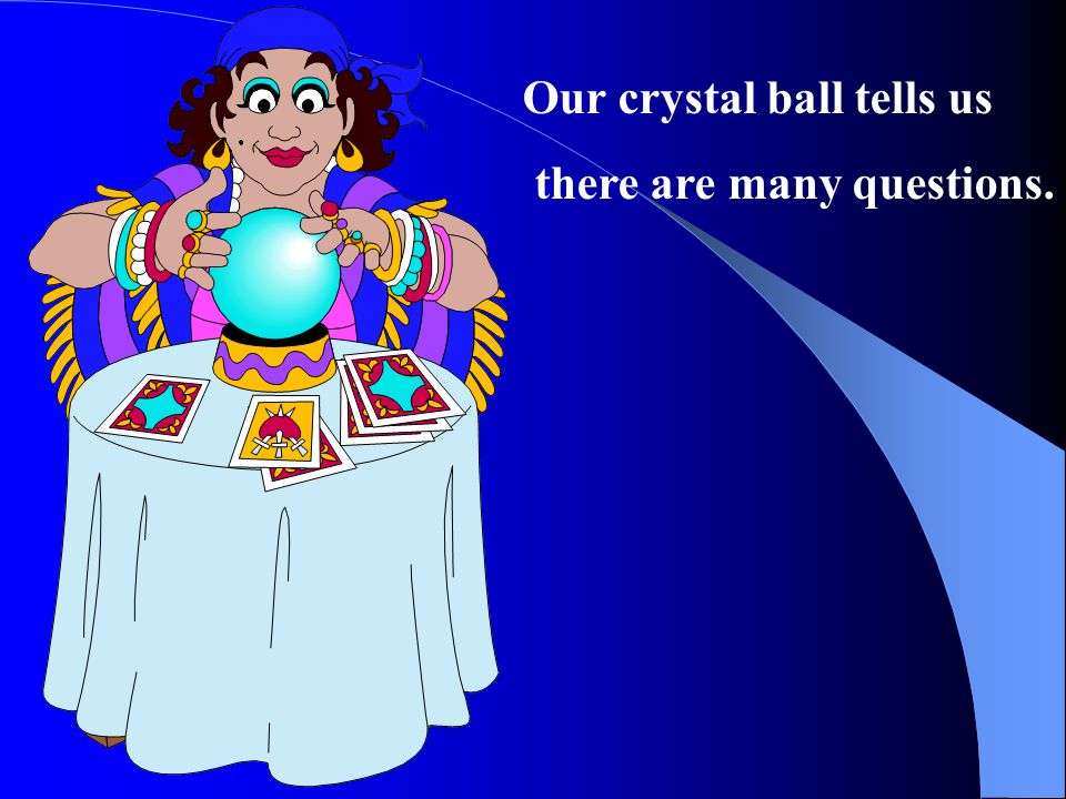 Our crystal ball tells us