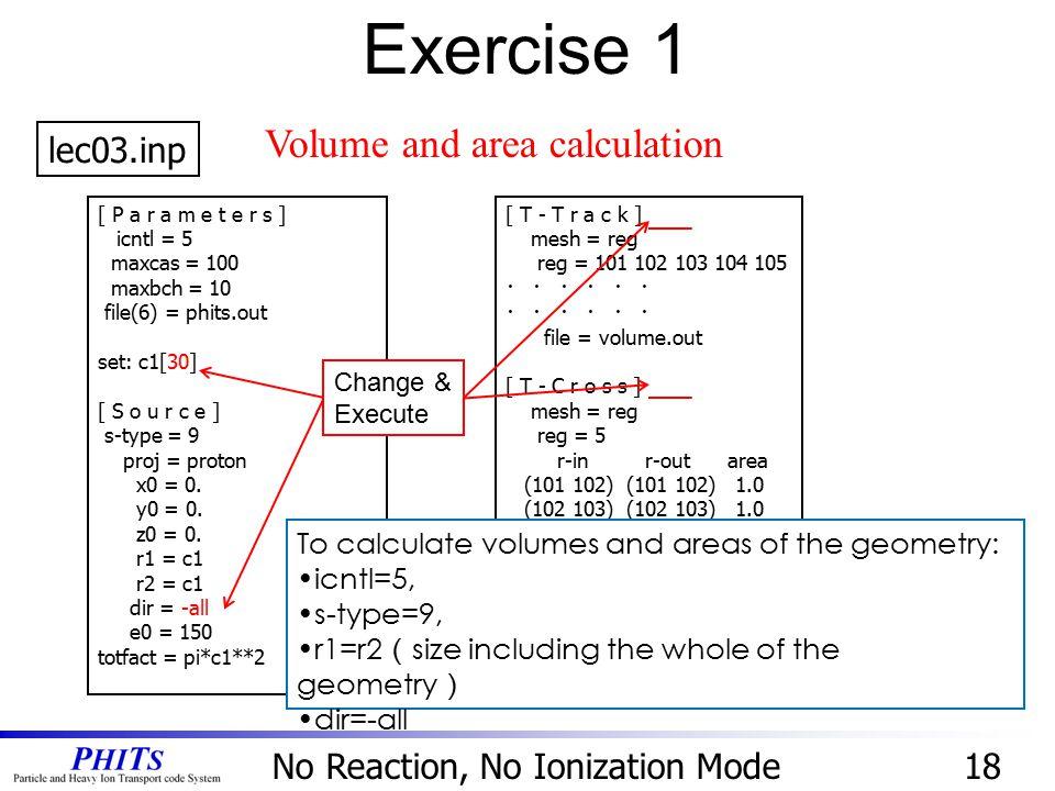 No Reaction, No Ionization Mode