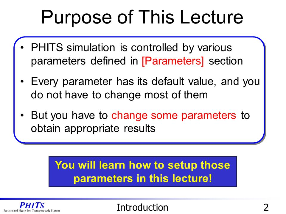 You will learn how to setup those parameters in this lecture!